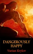 Review: Dangerously Happy by Varian Krylov