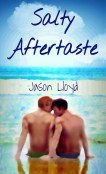 Guest Post and Giveaway: Salty Aftertaste by Jason Lloyd