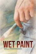 Excerpt and Giveaway: Wet Paint by Will Parkinson