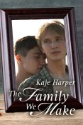 Review: The Family We Make by Kaje Harper