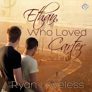 Throwback Thursday Audiobook Review: Ethan, Who Loves Carter by Ryan Loveless