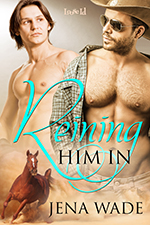 Guest Post and Giveaway: Reining Him In by Jena Wade