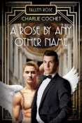 Excerpt and Giveaway: A Rose by Any Other Name by Charlie Cochet