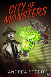 Review: City of Monsters by Andrea Speed