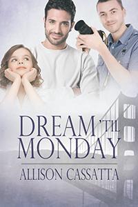 Review: Dream 'Til Monday by Allison Cassatta