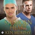Audiobook Review: Stubborn Heart by Ken Murphy