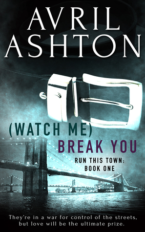 Review: (Watch Me) Break You by Avril Ashton