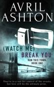 watch me break you