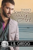 Review: There's Something About Ari by L.B. Gregg