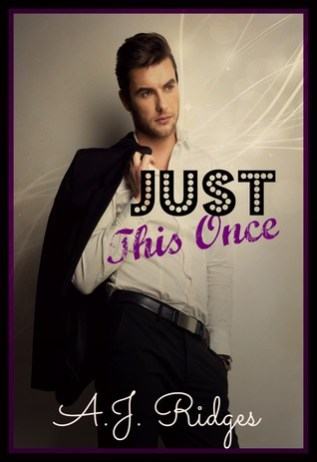 Review: Just This Once By A.J. Ridges