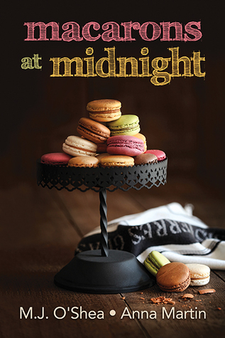 Review: Macarons at Midnight by M.J. O'Shea and Anna Martin
