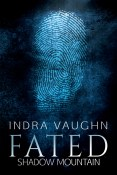 Guest Post and Giveaway: Fated by Indra Vaughn