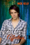 Review: Misplaced Affection by Wade Kelly