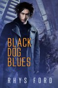 Guest Post and Giveaway: Black Dog Blues by Rhys Ford