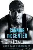 Canning the Center by Tara Lain