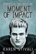 Review: Moment of Impact by Karen Stivali