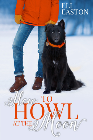 Review: How to Howl at the Moon by Eli Easton