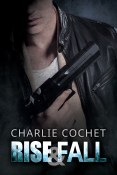 Guest Post and Giveaway: Rise & Fall by Charlie Cochet