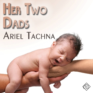 Throwback Thursday Audiobook Review: Her Two Dads by Ariel Tachna