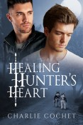 Guest Post and Giveaway: Healing Hunter's Heart by Charlie Cochet
