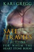 Act One: Safe Travels