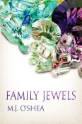 Family Jewels by MJ O'Shea
