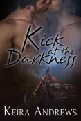 Guest Post and Giveaway: Kick at the Darkness by Keira Andrews