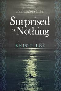 Review: Surprised at Nothing by Kristi Lee