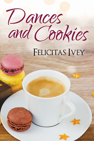 Review: Dances and Cookies by Felicitas Ivey