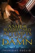 Review: Asher Beauregard Attempts to Give a Damn by Thursday Euchlid
