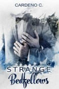 Excerpt and Giveaway: Strange Bedfellows by Cardeno C.