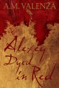 Review: Alexey Dyed in Red by A.M. Valenza