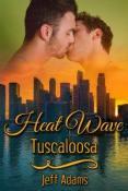 Review: Heat Wave: Tuscaloosa by Jeff Adams