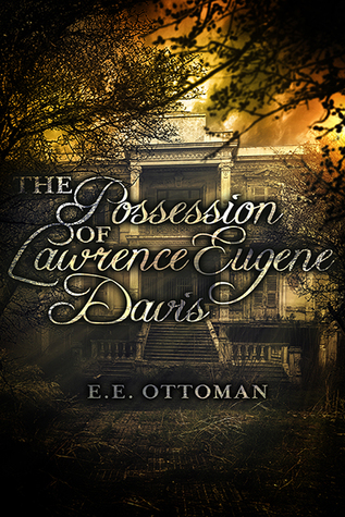 Review: The Possession of Lawrence Eugene Davis by E.E. Ottoman