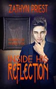 Review: Inside His Reflection by Zathyn Priest