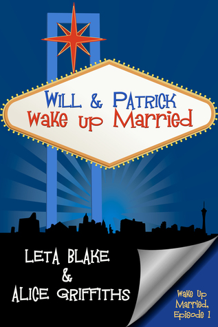 Review: Will & Patrick Wake Up Married (Episodes 1 & 2) by Leta Blake and Alice Griffiths