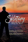 Guest Post and Giveaway: A Solitary Man by Shira Anthony & Aisling Mancy