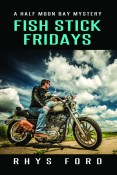 Guest Post and Giveaway: Fish Stick Fridays by Rhys Ford