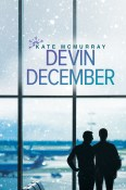 Guest Post and Giveaway: Devin December by Kate McMurray