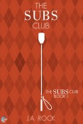 Guest Post and Giveaway: The Subs Club by J.A. Rock