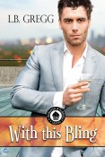 Guest Post and Giveaway: With This Bling by LB Gregg