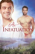 An Infatuation by Joe Cosentino published by Dreamspinner Press