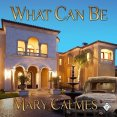 Audiobook Review: What Can Be by Mary Calmes
