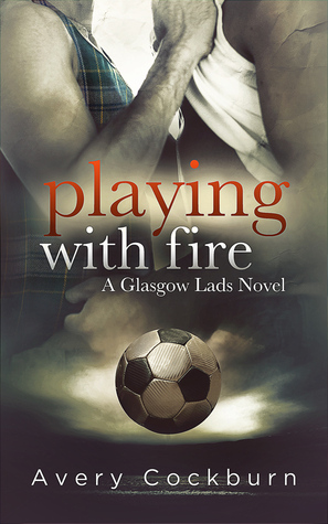Review: Playing With Fire by Avery Cockburn
