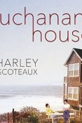 Audiobook Review: Buchanan House by Charley Descoteaux