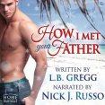 Audiobook Review: How I Met Your Father by L.B. Gregg