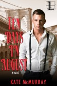 Guest Post and Giveaway: Ten Days in August by Kate McMurray