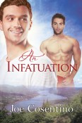 An Infatuation by Joe Cosentino, published by Dreamspinner Press, cover art by Christy Caughie