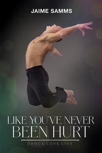 Review: Like You've Never Been Hurt by Jaime Samms
