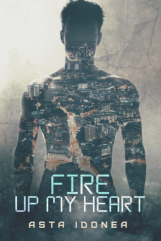 Review: Fire Up My Heart by Asta Idonea